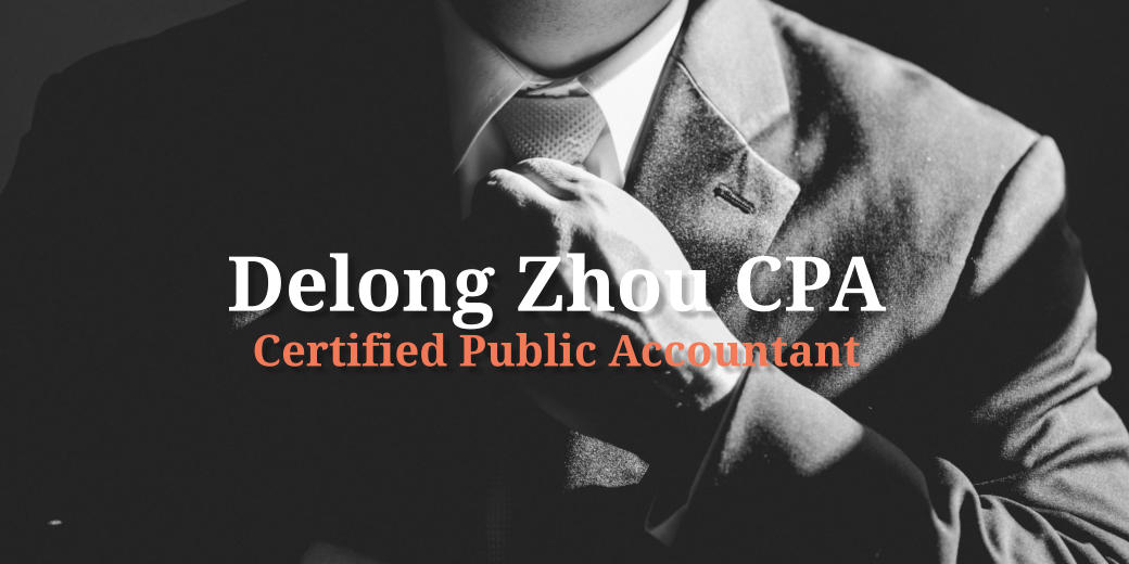 Delong Zhou CPA  Certified Public Accountant